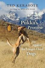 NEW Pukka's Promise: The Quest for Longer-Lived Dogs by Ted Kerasote