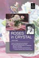 Roses in Crystal by Jan Kunz - Art Education DVD