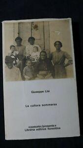 Giuseppe Lisi: La cultura sommersa  LEF 1972 Mugello Toscana Romagna