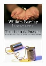 Insights Ser.: Insights - The Lord's Prayer : What the Bible Tells Us about...