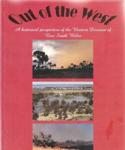 Out of the West: A Historical Perspective of the Western Division of NSW -Condon