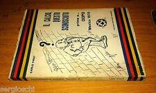 CARLO FIRST-IL CALCIO, QUESTO SCONOSCIUTO-MEXICO 1970-ED GRAFICHE TORINESE-SR92