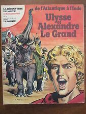 LA DECOUVERTE DU MONDE 1 ULYSSE ET ALEXANDRE LE GRAND DESSINS RALPH MARCELLO