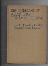 Remodeling & Adapting the Small House 1933 HC 1st Ed Eberlein Home Renovation