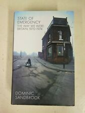 State of Emergency The Way We Were Britain 1970 - 1974 by Dominic Sandbrook