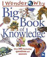 I Wonder Why Big Book of Knowledge (I Wonder Why)-ExLibrary