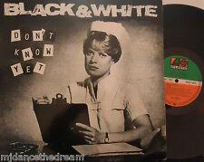 BLACK & WHITE - Dont Know Yet ~ VINYL LP PROMO