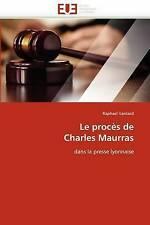 Le procès de Charles Maurras: dans la presse lyonnaise (Omn.Univ.Europ.) (French
