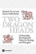 Two Dragon Heads: Contrasting Development Paths for Beijing and Shanghai