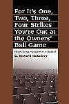 For It's One, Two, Three, Four Strikes You're Out at the Owners' Ball Game: Play