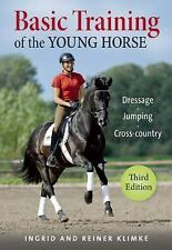 Basic Training of the Young Horse: Dressage, Jumping, Cross-country: By Klimk...