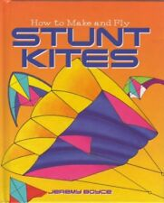 How to Make and Fly Stunt Kites,JEREMY BOYCE- 9780752542164