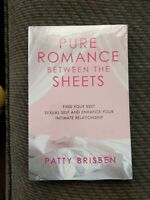 Pure Romance Between the Sheets: Find Your Best Sexual Self Book Patty Brisben
