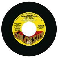VIRGIL HENRY You Ain't Sayin' Nothin' New NEW NORTHERN SOUL R&B 45 (OUTTA SIGHT)