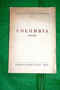 COLOMBIA storia 1810 - 1960   Centro Azione Latina  edizione 1961
