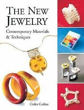 Arts and Crafts: The New Jewelry : Contemporary Materials and Techniques by Carl