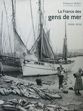 LA FRANCE DES GENS DE MER 1900/1950 PAR FRANCOIS BELLEC