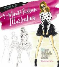 Sketch and Go: 5-Minute Fashion Illustration: 500 Templates and Techniques for L