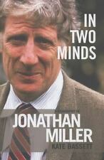 In Two Minds : A Biography of Jonathan Miller by Kate Bassett (2013, Hardcover)