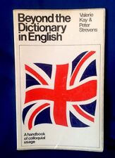 Beyond The Dictionary In English Handbook Of Colloquial Usage V. Kay P. Strevens