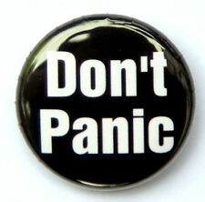 "DON'T PANIC - Fun Novelty Button Pinback Badge 1"" Black"