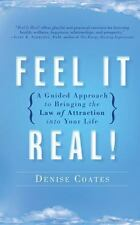 Feel It Real!: A Guided Approach to Bringing the Law of Attraction into Your Lif