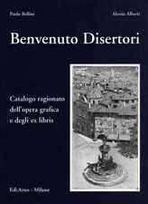 Benvenuto Disertori: catalogo ragionato dell'opera grafica e degli ex libris.