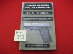 FLORIDA FIREARMS LAW, USE & OWNERSHIP-GUIDE TO FLORIDA & FEDERAL LAW ON FIREARMS