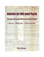 2020 Book Mining In The Driftless - Upper Mississippi Valley Lead & Zinc Dist.