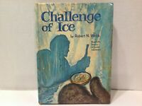 Challenge Of Ice By Robert Webb 1963 Hardcover -Real Stories Of Polar Explorers