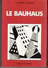 LE BAUHAUS par Claudine HUMBLET éditions L'Age d'Homme
