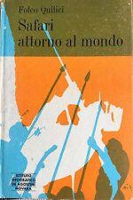FOLCO QUILICI SAFARI ATTORNO AL MONDO ANTOLOGIA DI CACCE IN SEI CONTINENTI 1967