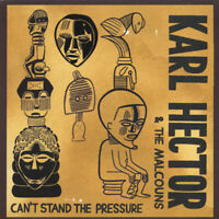 Karl Hector & The Malcouns – Can't Stand The Pressure CD NEW & Sealed