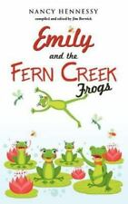 Emily and the Fern Creek Frogs by Nancy Hennessy (2011, Hardcover)