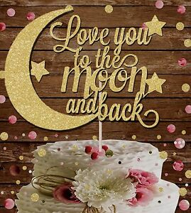 LOVE YOU TO THE MOON AND BACK Glitter Cake Topper BRIDAL WEDDING ENGAGEMENT