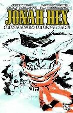 Jonah Hex: Bullets Don't Lie by Justin Grey, Jimmy Palmiotti | B/New PB,