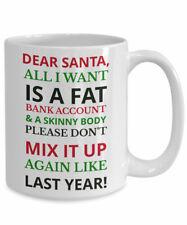 Dear Santa Funny Christmas Mug Gift Skinny Body Fat Bank Account Don't Mix It