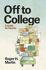 Off to College: A Guide for Parents (Chicago Guides to Academic Life)