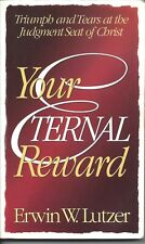 Your Eternal Reward : Triumph and Tears at the Judgment Seat of Christ by...