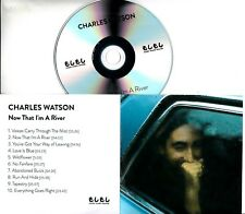 CHARLES WATSON Now That I'm A River 2018 UK 10-trk promo test CD