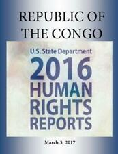 REPUBLIC OF THE CONGO 2016 HUMAN RIGHTS Report