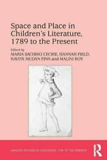 Space and Place in Childrens Literature, 1789 t, Cecire, Field, Finn, Roy-,
