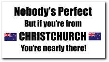 CHRISTCHURCH - NOBODY'S PERFECT - New Zealand Vinyl Sticker - 21 cm x 12 cm