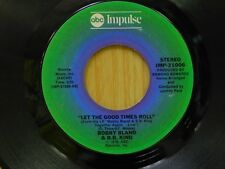 Bobby Bland BB King 45 Let The Good Times Roll bw Strange Things on ABC Impulse