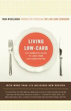 Living Low-Carb: The Complete Guide to Long Term Low-Carb Dieting by Fran McCull