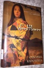 Weedflower by Cynthia Kadohata (2006, Hardcover)