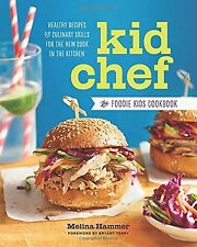 Kid Chef: The Foodie Kids Cookbook: Healthy Recipes and Culinary Ski... NEW BOOK