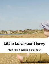 Little Lord Fauntleroy: By Burnett, Frances Hodgson