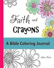 Faith and Crayons Christian Coloring Bks.: Faith and Crayons, a Bible...