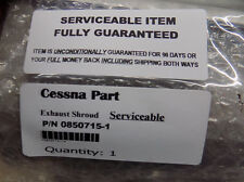 Serviceable Cessna Part No. 0850715-1 Shield Manifold LH with Guarantee